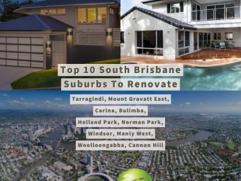 Top 10 South Brisbane Suburbs to Renovate